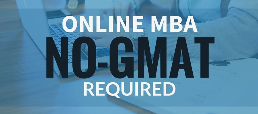 102 Best Online MBA Programs with No GMAT Required [Best & Cheapest]