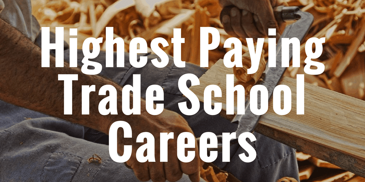 Highest Paying Trade School Careers