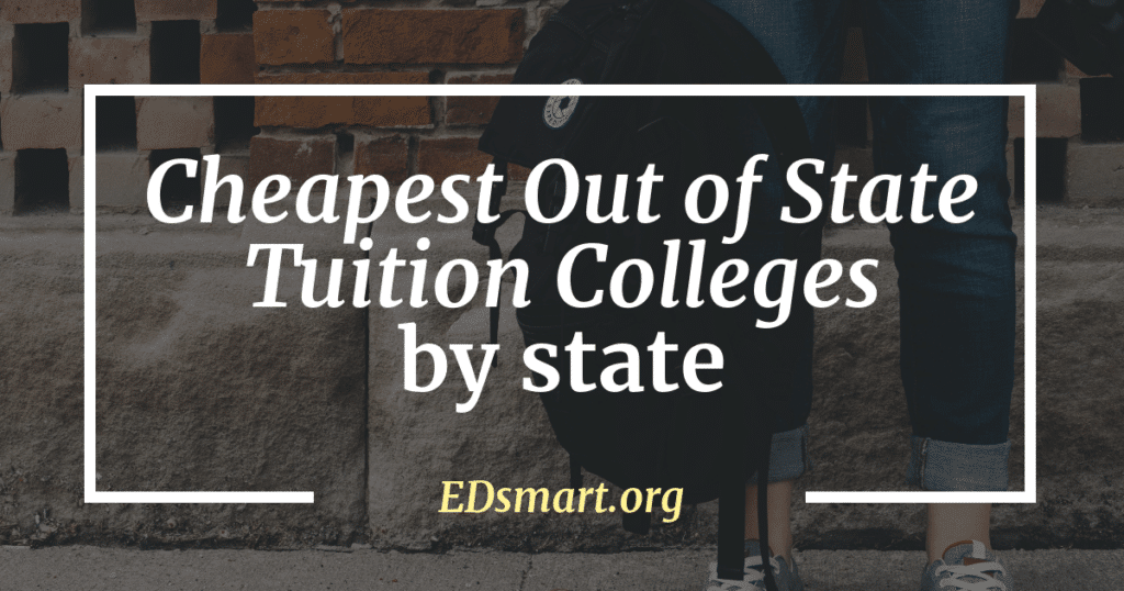 Top 50 Cheapest Out of State Tuition Colleges [by state]